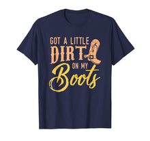 Load image into Gallery viewer, Little Dirt on my Boots T Shirt Country Music Love Gift Tee