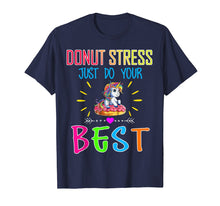 Load image into Gallery viewer, Donut Stress Just Do your Best Gift T shirt Teacher shirt