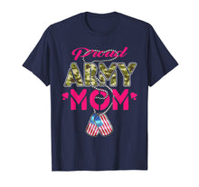 Load image into Gallery viewer, Proud Army Mom T Shirt - Military Family Shirts Mother Gifts