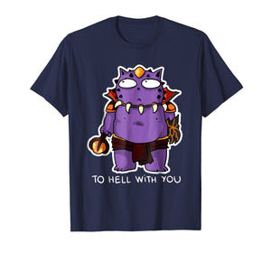 To Hell With You T Shirt