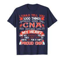 Load image into Gallery viewer, Proud CNA Funny T-Shirt- 1000 Things About Being a CNA Shirt