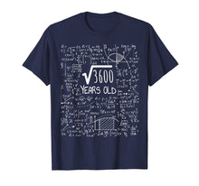 Load image into Gallery viewer, 60th Birthday T-Shirt - Square Root of 3600: 60 Years Old