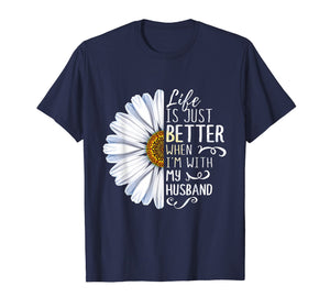 Life Is Just Better When I'm With My Husband Shirt