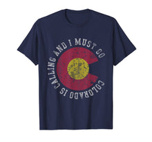 Load image into Gallery viewer, Colorado Is Calling And I Must Go T-Shirt