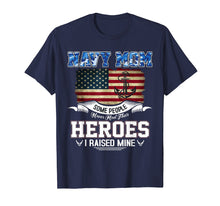 Load image into Gallery viewer, Proud Military Mom- I Raised My Hero T-Shirts Funny Gift