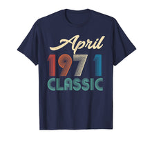 Load image into Gallery viewer, 48th Birthday Gift Retro Classic Vintage April 1971 T-Shirt