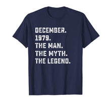 Load image into Gallery viewer, Man Myth Legend December 1979 Birthday Gift For 40 Yrs Old T-Shirt