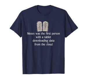 moses was the first person with a tablet T-Shirt