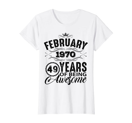 Womens February Woman T shirt 1970 49th Birthday Gift Decorations