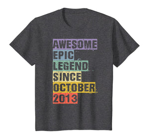 Awesome Epic Legend Since October 2013 6th Birthday 6 Year T-Shirt