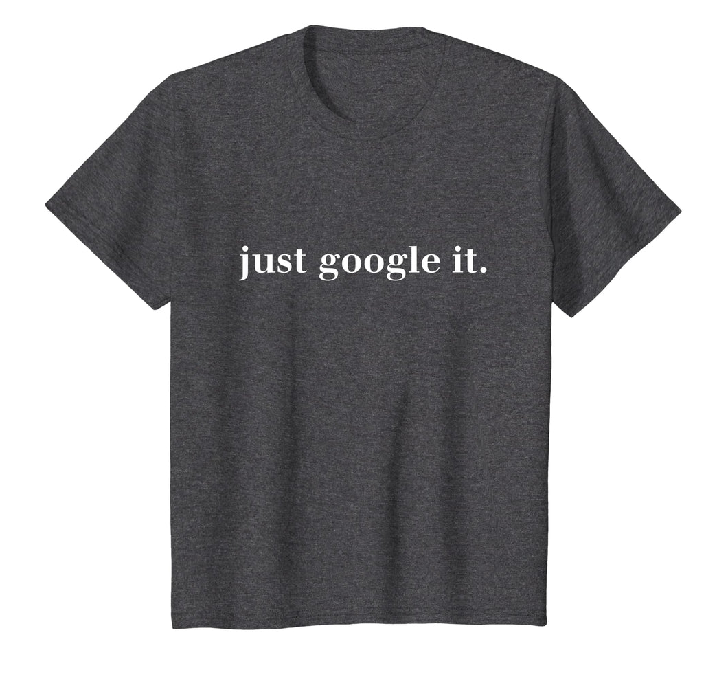 just google it Shirt