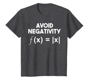 Avoid Negativity: Funny Math Problem, Engineer Tee Shirt