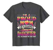 Load image into Gallery viewer, Proud Mom Shirt - Mother's Day Gift From a Daughter to Mom
