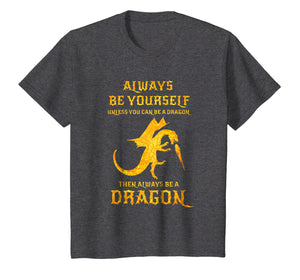 Always Be Yourself Dragon T-Shirt Gift For Dragon Lovers