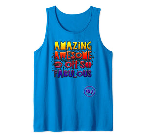 Amazing Awesome and Oh so Fabulous Tank Top