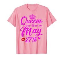 Load image into Gallery viewer, Queens Are Born On May 27th Funny Birthday Gift T-Shirt