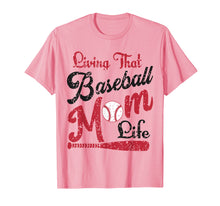 Load image into Gallery viewer, Living That Baseball Mothers Life Shirt For Mom