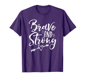 Be Brave & Strong Novelty & Motivational T-Shirt for Women