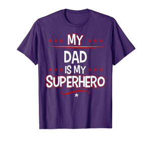 My Dad is My Superhero T-Shirt