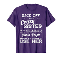 Load image into Gallery viewer, Back Off I Have A Crazy Sister Funny Family T-shirt