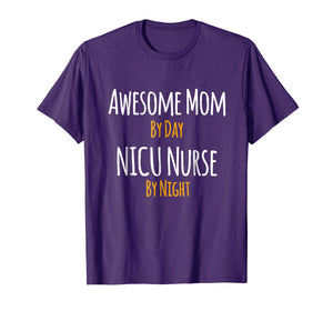 Awesome Mom by Day NICU Nurse by Night T-Shirt