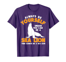 Load image into Gallery viewer, Be A Sea Lion T-Shirt