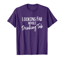 Load image into Gallery viewer, Looking Fab while Drinking Tab, Tab Soda Lover T-Shirt