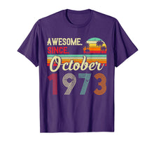 Load image into Gallery viewer, Awesome Since October 1973 46th Birthday Gifts 46 Yrs Old T-Shirt
