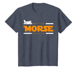 May The Morse Be With You - Ham Radio Shirt Gift
