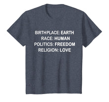 Load image into Gallery viewer, BirthPlace Earth Race Human Politics Freedom Love T Shirt