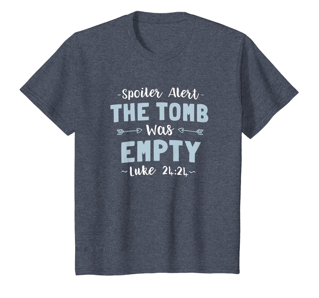 Spoiler Alert The Tomb Was Empty Easter Resurrection T Shirt