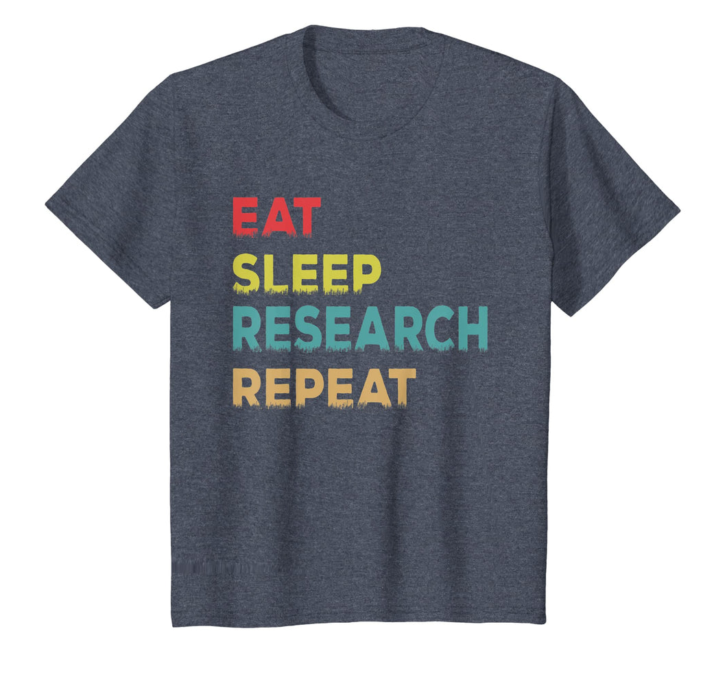 Researcher Gift, Eat Sleep Research Repeat Tshirt