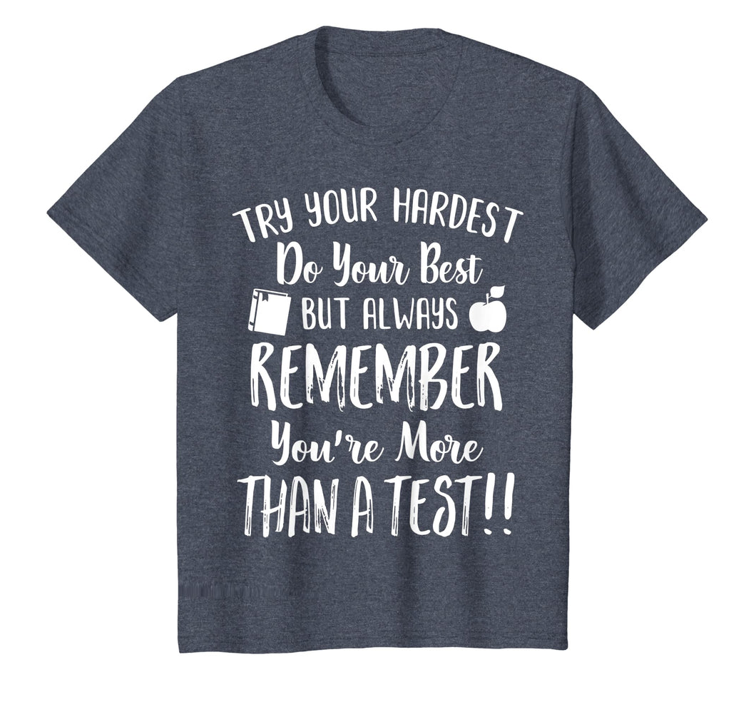 Remember You're More Than A Test day tshirt for students