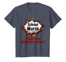 Load image into Gallery viewer, School Nurse What's Your Superhero Power Nursing Shirt