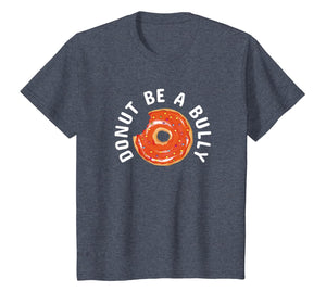 Anti-Bullying Donut Be A Bully Kindness T-Shirt