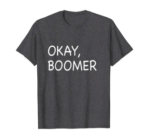 Okay Boomer Trendy T-Shirt