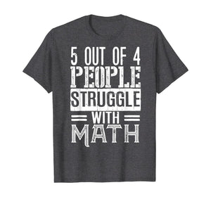 5 out of 4 People Struggle with Math T shirt Funny Teacher T-Shirt