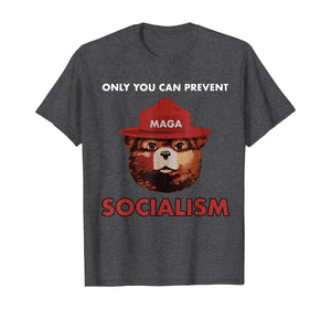 Only You Can Prevent Socialism MAGA And Keep America Great T-Shirt