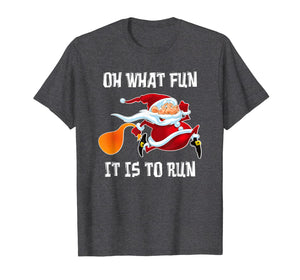 Oh What Fun It Is To Run Funny Christmas Santa Running Gift T-Shirt