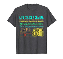 Load image into Gallery viewer, Photography Life Is Like A Camera Photographer Gift T-Shirt