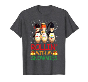 Rollin With My Snowmies Snow Bowling Christmas T-Shirt