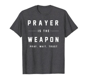 Jesus Christ T Shirt - Prayer Is The Weapon