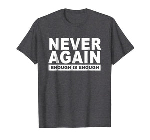 Never Again Enough Protest March 2018 Shirt