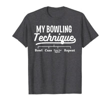 Load image into Gallery viewer, My Bowling Technique T-Shirt Funny Bowl League Member Tee