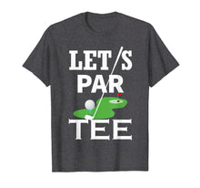 Load image into Gallery viewer, Let's Par Tee Golf Party Golfing Gift T-Shirt