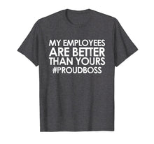 Load image into Gallery viewer, Employee Appreciation Gifts Shirt Funny Boss Gift Shirt