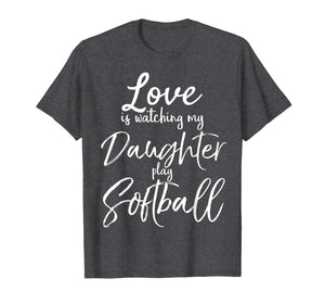 Love is Watching My Daughter Play Softball Shirt for Mom Dad