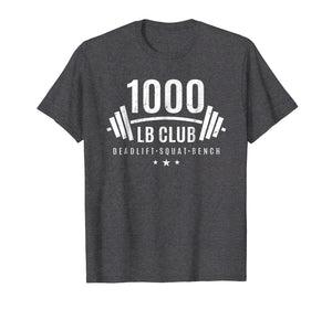 1000 lb Club Shirt - Weightlifting Gift for Bodybuilders