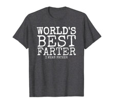 Load image into Gallery viewer, Mens Funny Father's Day Gifts World's Best Farter I Mean T-Shirt