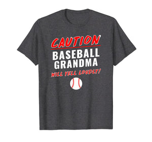 Baseball Grandma Caution Will Yell Loudly Funny T-Shirt